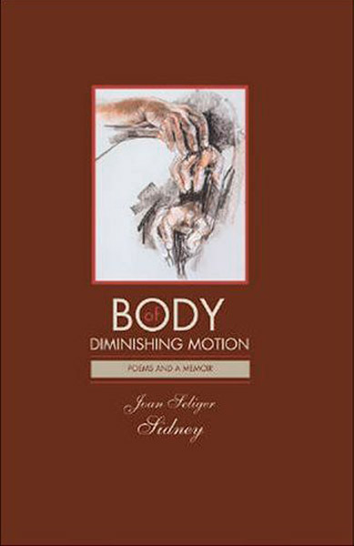 Body of Diminishing Motion, by Joan Seliger Sidney