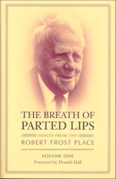 Anthologies The Breath of Parted Lips: Voices from the Robert Frost Place, Volume 1