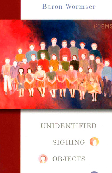 Unidentified Sighing Objects by Baron Wormser