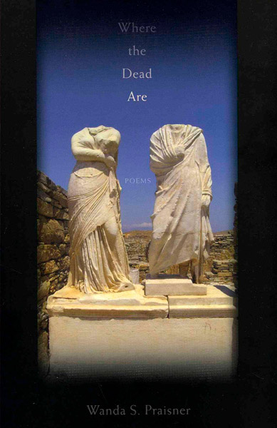 Where the Dead Are by Wanda S. Praisner
