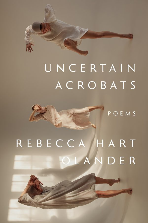 This is the cover of the book Uncertain Acrobats, by Rebecca Hart Olander.